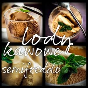 lody kawowe & semifreddo