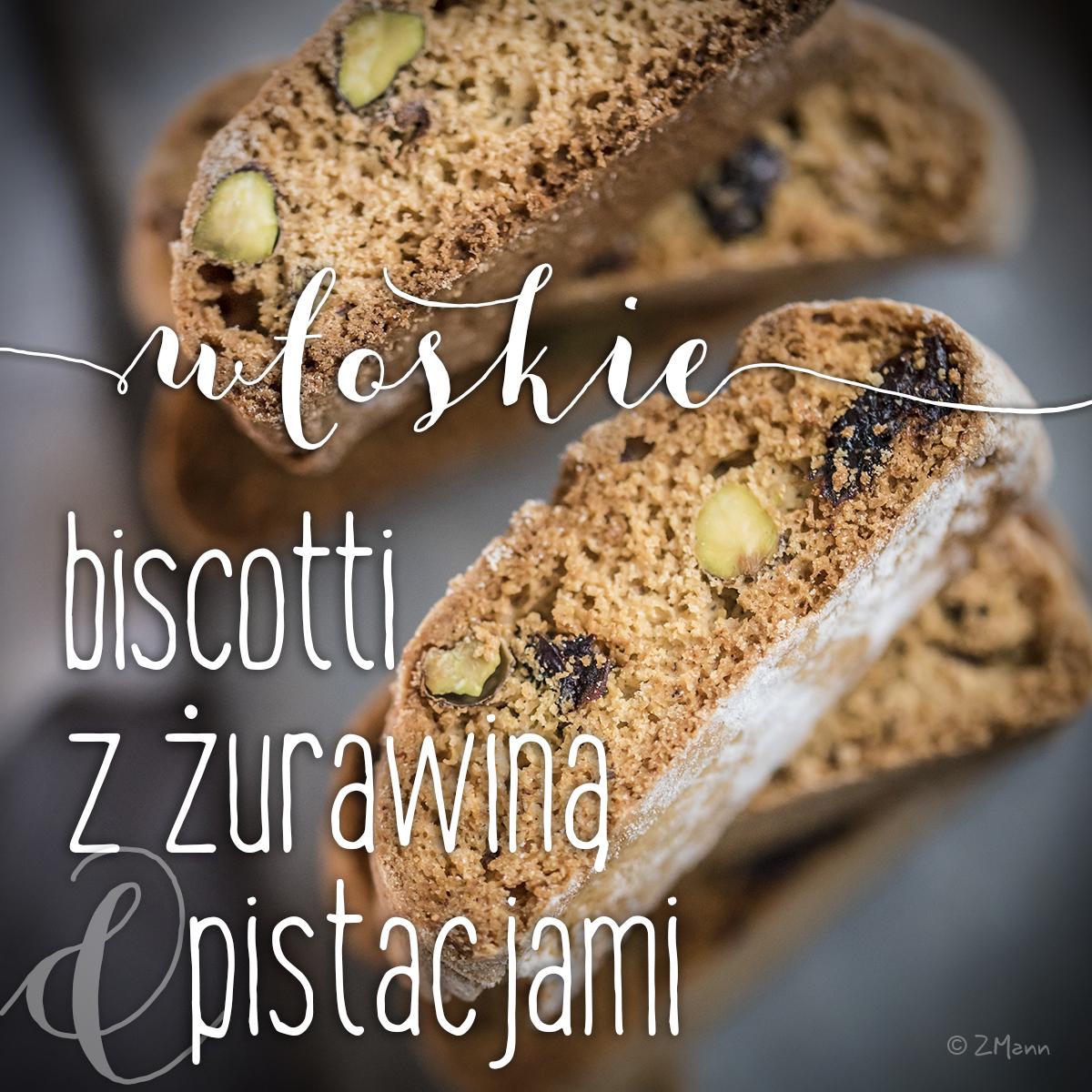 z widokiem na stół | biscotti z żurawiną i pistacjami