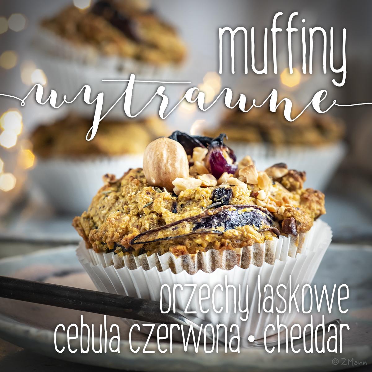 z widokiem na stół   |   muffiny wytrawne : orzechy laskowe . cebula czerwona . cheddar