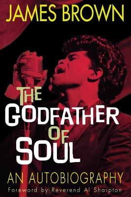 James Brown The Godfather Of Soul Book By James Brown