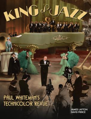 King of Jazz: Paul Whiteman's Technicolor Revue - Layton, James, and Pierce, David