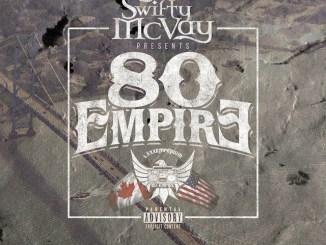 DOWNLOAD ALBUM: Swifty McVay - 80 Empire [Zip File]