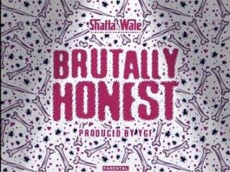 Shatta Wale – Brutally Honest Mp3 Download