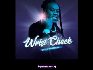 Chulo - Wrist Check (feat. Fivio Foreign) Mp3 Download