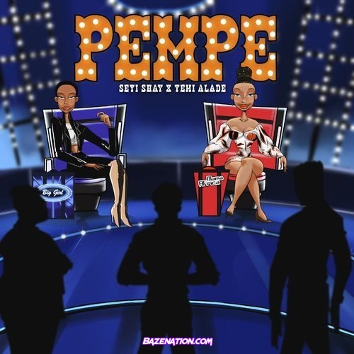 Seyi Shay – Pempe Ft. Yemi Alade MP3 Download