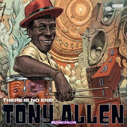 Tony Allen - There Is No End Download Album Zip