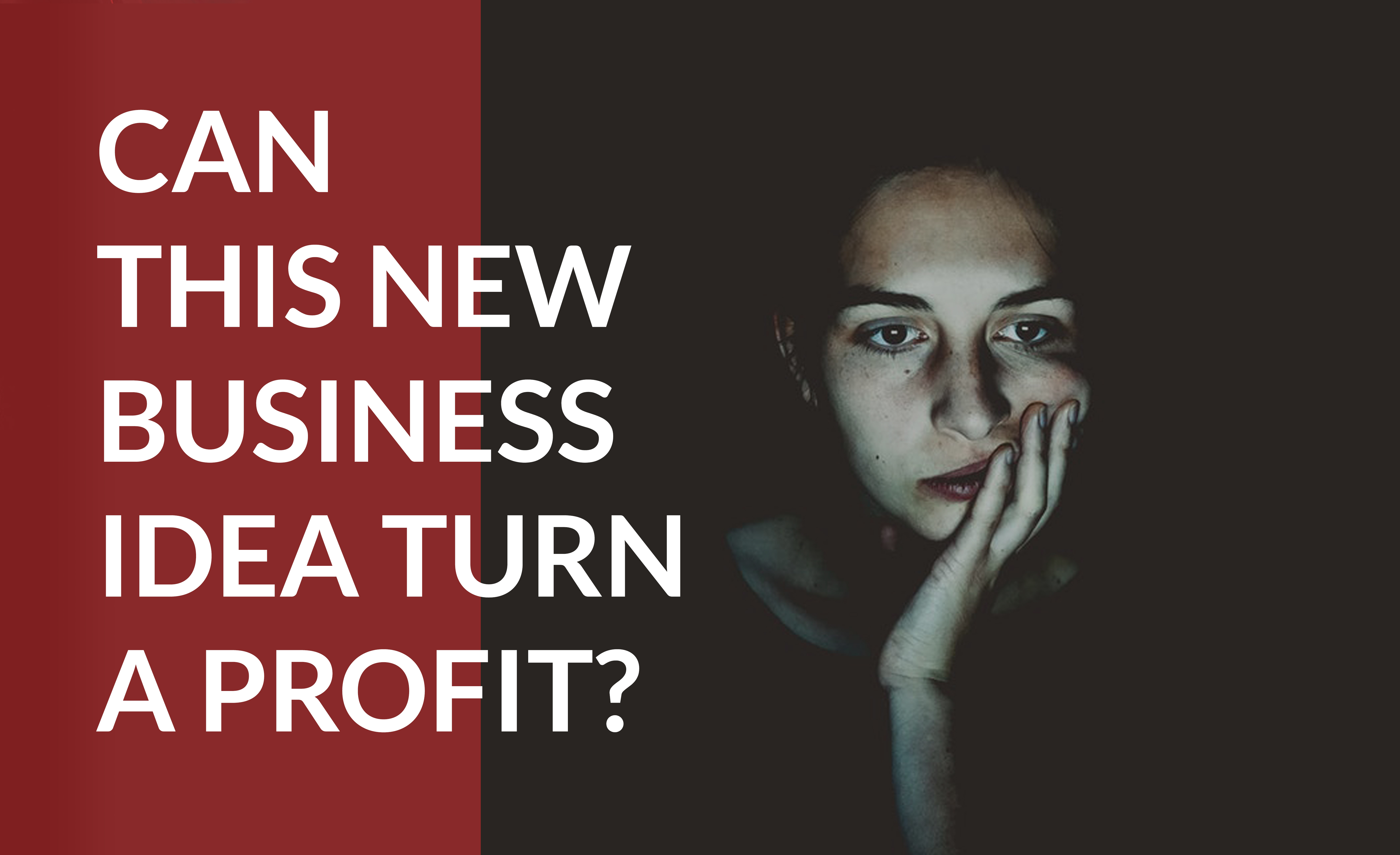 Learn how to test if your new business will turn a profit.