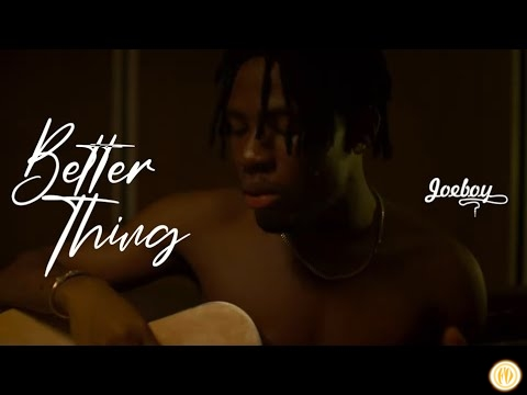 Photo of VIDEO: Joeboy – Better Thing