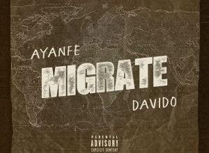 Photo of Ayanfe Ft. Davido – Migrate