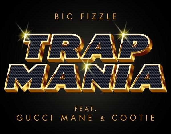 Photo of Bic Fizzle, Gucci Mane & Cootie – Trapmania