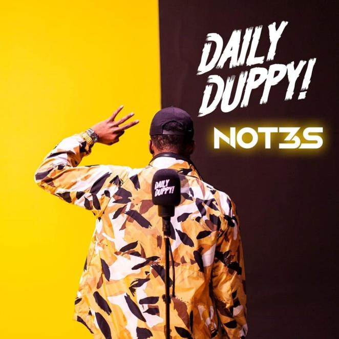 Not3s – Daily Duppy