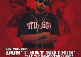 Dr Maleek - Don't Say Nothin ft. Tory Lanez & The Game