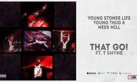 Young Stoner Life, Young Thug & Meek Mill - That Go! Ft. T Shyne MP3 DOWNLOAD
