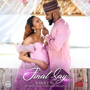 Banky W – Final Say mp3 download
