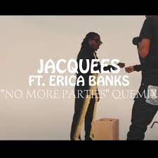Jacquees - No More Parties Ft. Ericka Banks