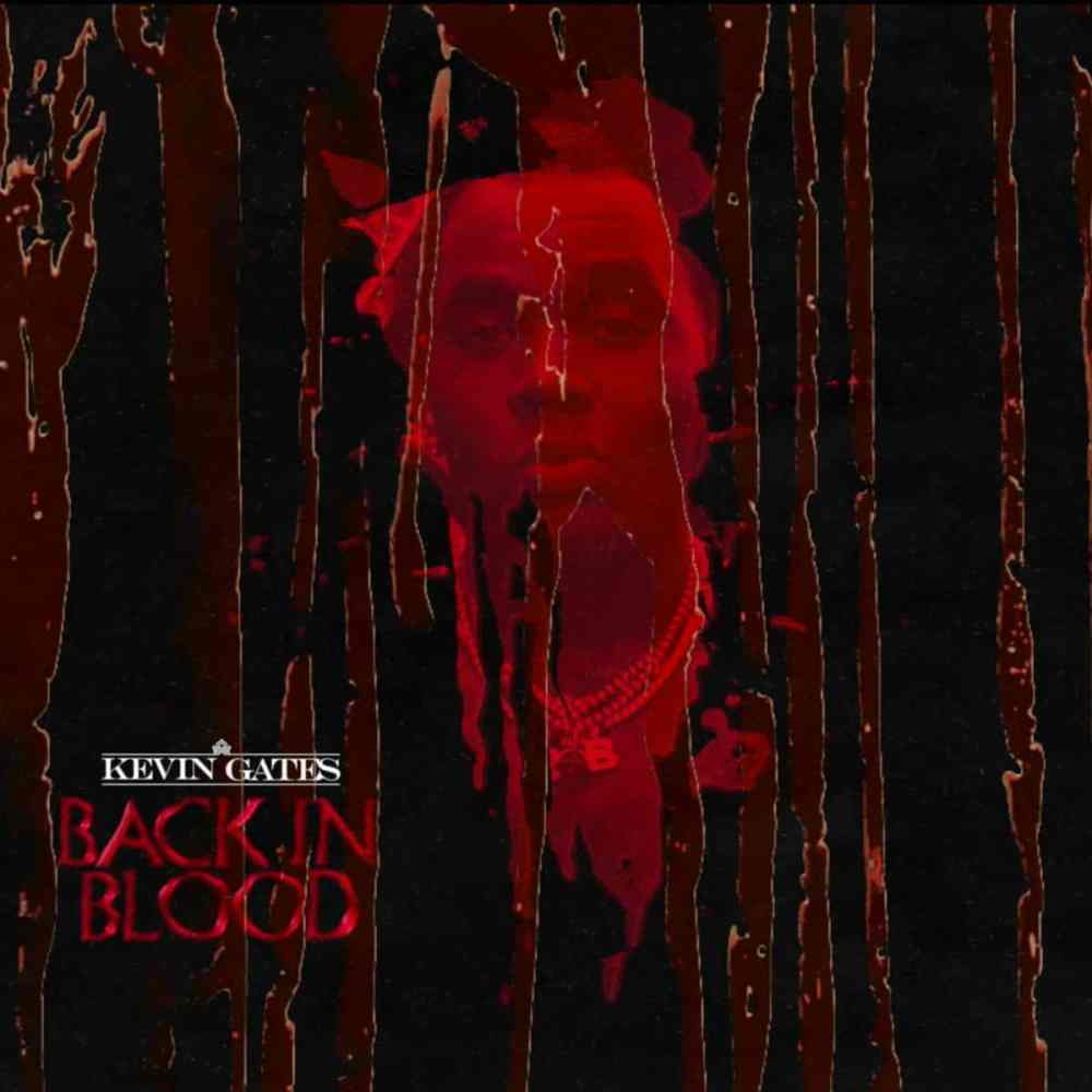 Kevin Gates – Back In Blood (freestyle) mp3 download