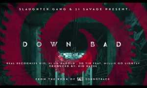 Real Recognize Rio, 21 Lil Harold & SG Tip - Down Bad ft Millie Go Lightly (Official Audio)