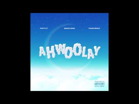Smoke Dawg feat. Puffy L'z & Young Smoke - Ahwoolay