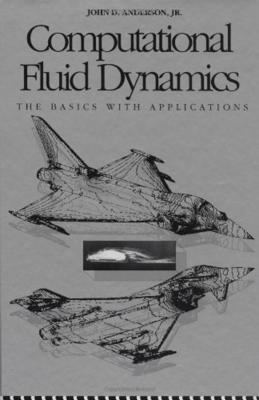 Computational Fluid Dynamics by Professor John D Anderson