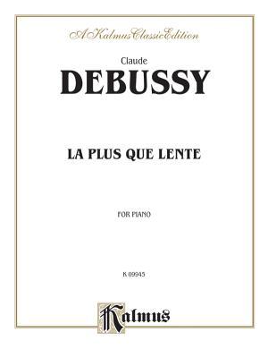 La Plus Que Lente by Claude Debussy (Composer) - Alibris