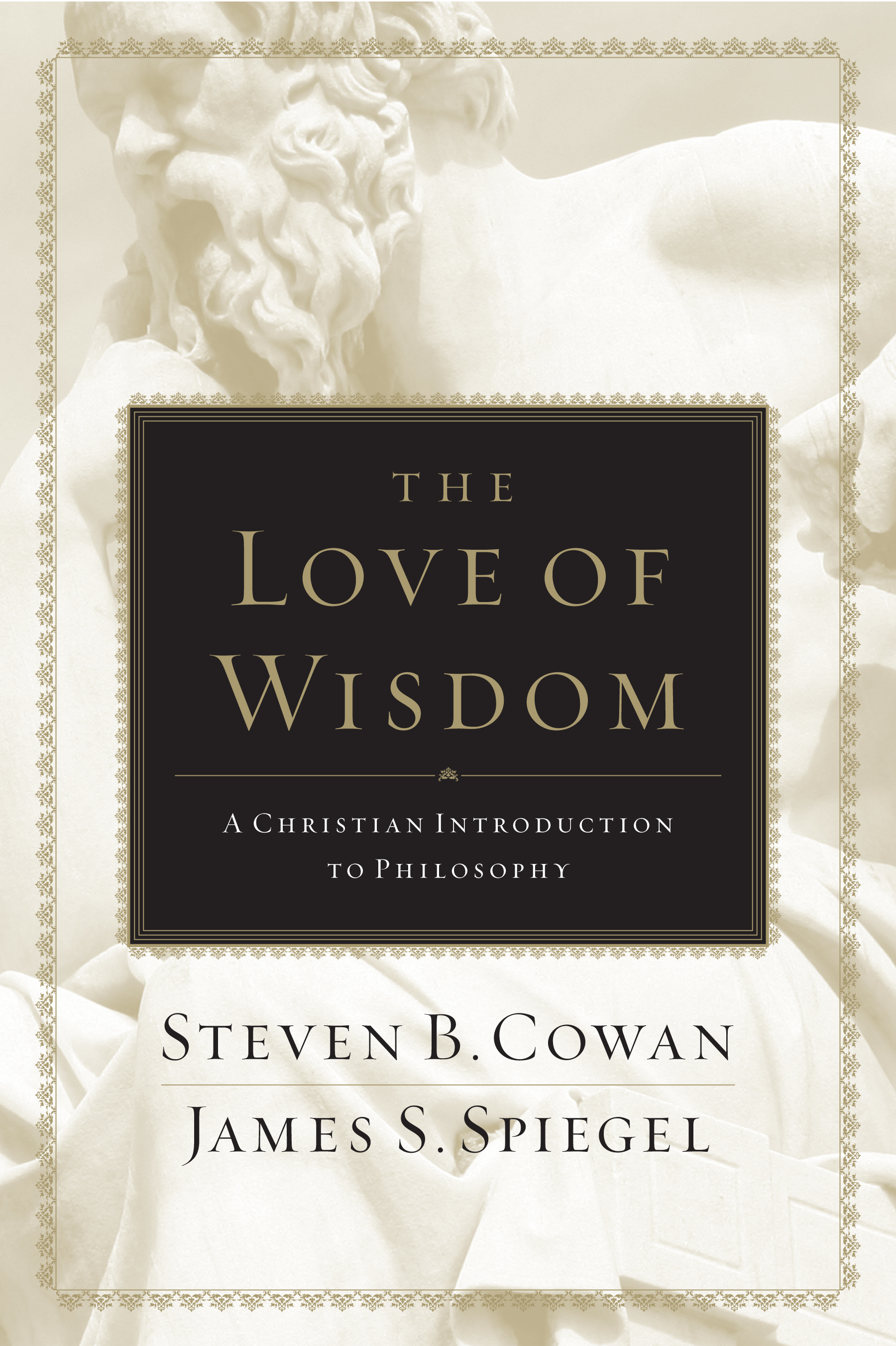 The Love Of Wisdom  A Christian Introduction To