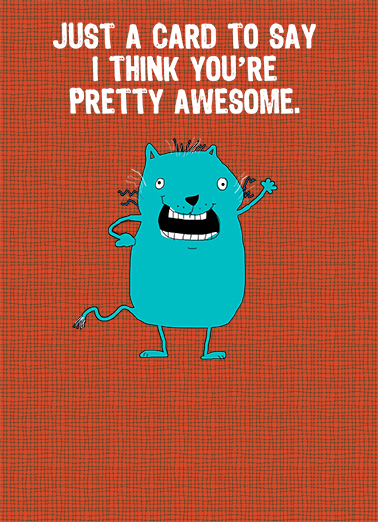 Funny Say Hi Card Youre Pretty Awesome From