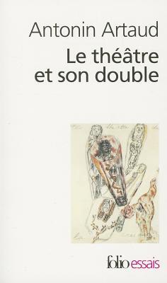 Le Theatre Et Son Double : theatre, double, Theatre, Double, Seraphin, Antonin, Artaud, Alibris