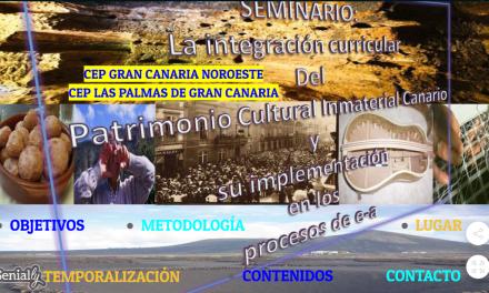 SEMINARIO INTERCEP: La integración curricular del Patrimonio cultural Inmaterial Canario y su implementación en los procesos de e-a