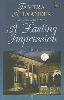 A Lasting Impression by Tamera Alexander | ISBN: 9781611732498 - Alibris