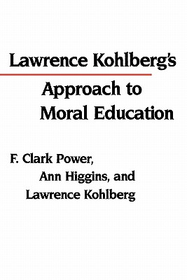 Lawrence Kohlberg's Approach to Moral Education book by