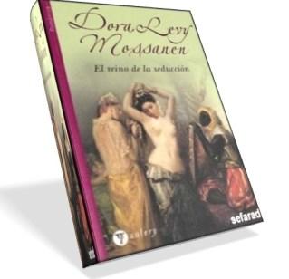 El reino de la seducción – Dora Levy Mossanen