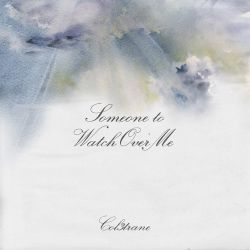 Col3trane - Someone To Watch Over Me - Single [iTunes Plus AAC M4A]