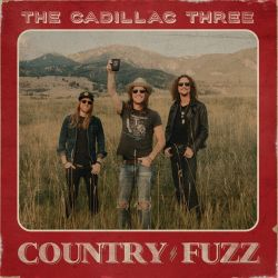 The Cadillac Three - COUNTRY FUZZ [iTunes Plus AAC M4A]