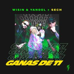 Wisin & Yandel & Sech - Ganas de Ti - Single [iTunes Plus AAC M4A]