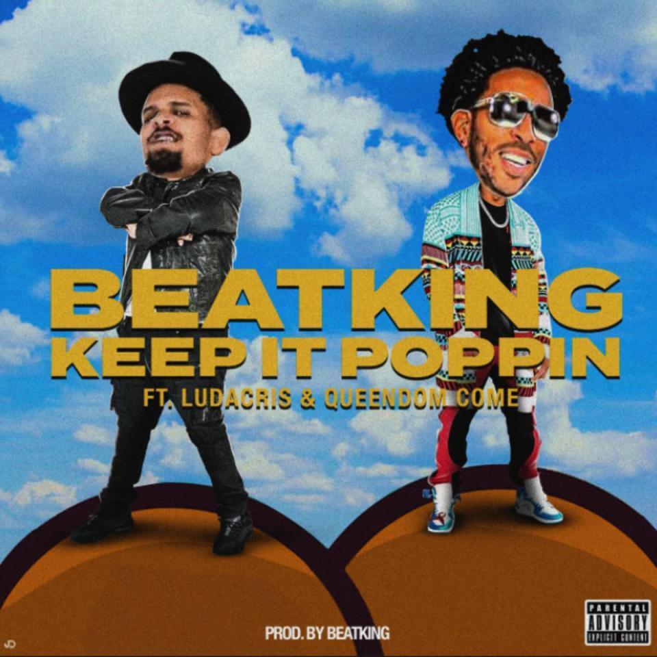 DOWNLOAD MP3: BeatKing Ft. Ludacris & Queendom Come – Keep It Poppin