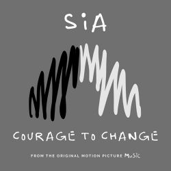 "Sia - Courage to Change (From the Motion Picture ""Music"") - Single [iTunes Plus AAC M4A]"