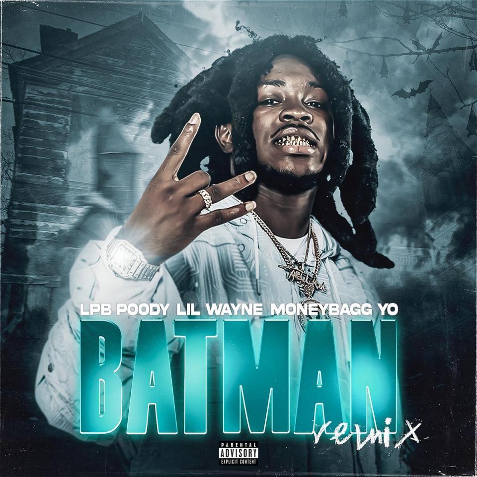 DOWNLOAD MP3: LPB Poody & Lil Wayne Ft. MoneyBagg Yo – Batman (Remix)