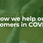 How we helps our customers in COVID-19