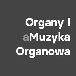 Organy i Muzyka Organowa