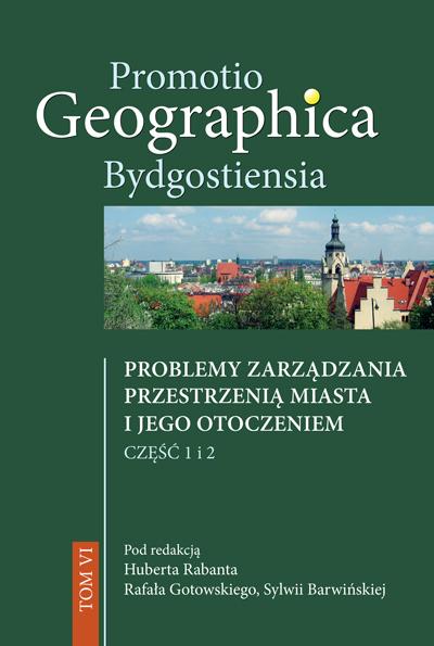 Promotio Geographica Bydgostiensia, Tom VI, Problemy zarządzania przestrzenią miasta i jego otoczeniem, cz. 1 i 2