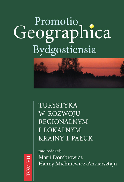 Promotio Geographica Bydgostiensia, Tom VII, Turystyka w rozwoju regionalnym i lokalnym Krajny i Pałuk