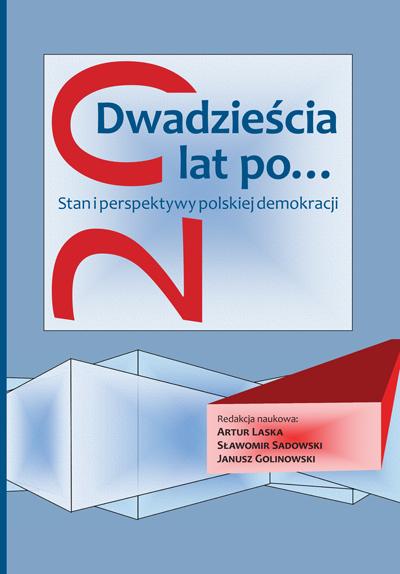 Dwadzieścia lat po… Stan i perspektywy polskiej demokracji