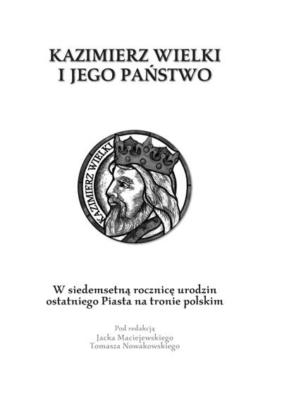 Kazimierz Wielki i jego państwo