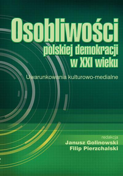 Osobliwości polskiej demokracji w XXI wieku