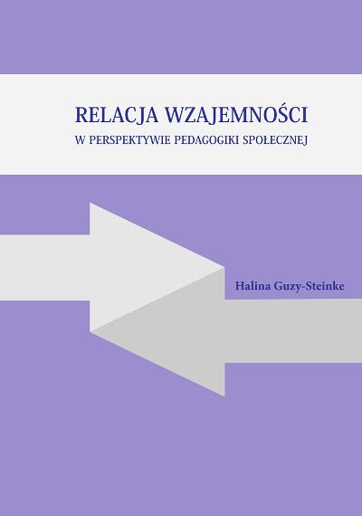 Relacja wzajemności w perspektywie pedagogiki społecznej