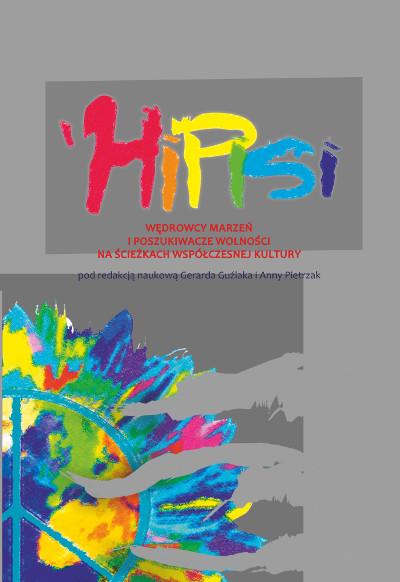 Hipisi. Wędrowcy marzeń i poszukiwacze wolności na ścieżkach współczesnej kultury