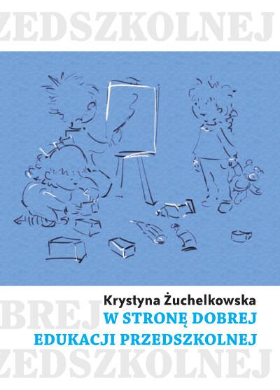 W stronę dobrej edukacji przedszkolnej