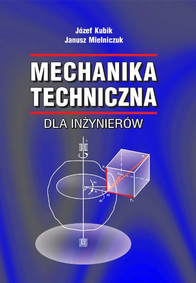 Mechanika techniczna dla inżynierów