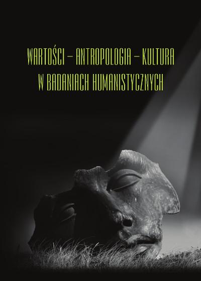Wartości – Antropologia – Kultura w badaniach humanistycznych