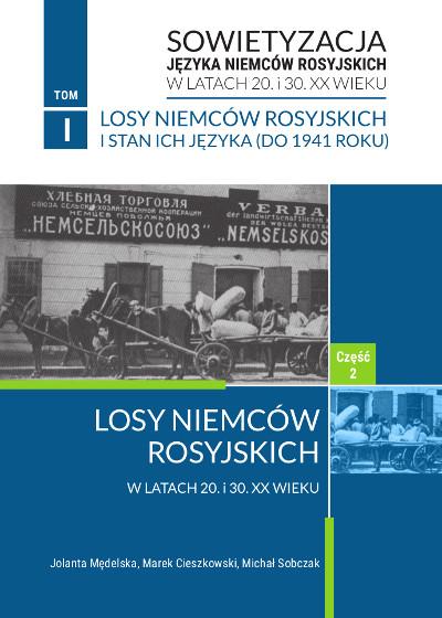 Sowietyzacja języka Niemców rosyjskich w latach 20. i 30. XX wieku Tom I, cz. 2